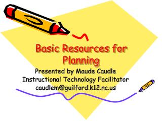 Basic Resources for Planning