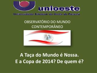 OBSERVAT RIO DO MUNDO CONTEMPOR NEO