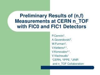 Preliminary Results of (n,f) Measurements at CERN n_TOF with FIC0 and FIC1 Detectors