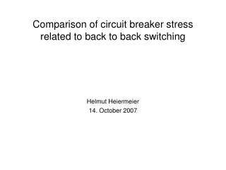 Comparison of circuit breaker stress related to back to back switching