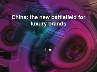 China: the new battlefield for luxury brands