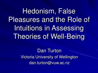 Hedonism, False Pleasures and the Role of Intuitions in Assessing Theories of Well-Being