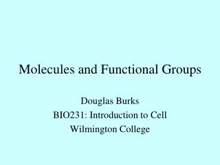 Molecules and Functional Groups