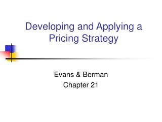 Developing and Applying a Pricing Strategy