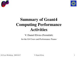 Summary of Geant4 Computing Performance Activities V. Daniel Elvira (Fermilab)