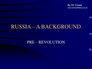 RUSSIA – A BACKGROUND