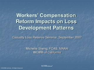 Workers' Compensation Reform Impacts on Loss Development Patterns