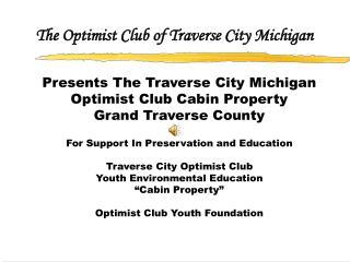 Presents The Traverse City Michigan Optimist Club Cabin Property Grand Traverse County