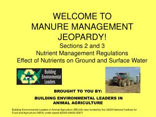 BROUGHT TO YOU BY:  BUILDING ENVIRONMENTAL LEADERS IN ANIMAL AGRICULTURE