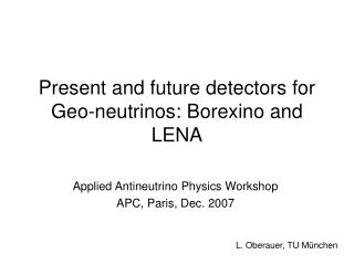 Present and future detectors for Geo-neutrinos: Borexino and LENA