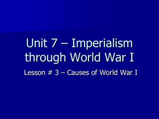 Unit 7 – Imperialism through World War I