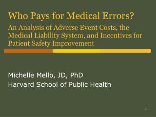 Michelle Mello, JD, PhD Harvard School of Public Health