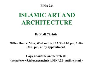 FINA 224 ISLAMIC ART AND ARCHITECTURE