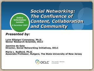 Social Networking:  The Confluence of Content, Collaboration and Community