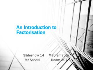 An Introduction to Factorisation