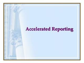 Accelerated Reporting