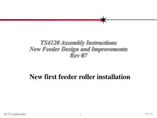 TS4120 Assembly Instructions New Feeder Design and Improvements Rev 07