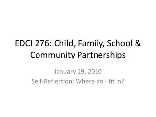 EDCI 276: Child, Family, School & Community Partnerships