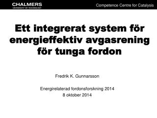 Ett integrerat system f�r energieffektiv avgasrening f�r tunga fordon