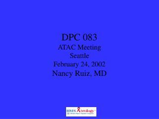 DPC 083 ATAC Meeting Seattle February 24, 2002