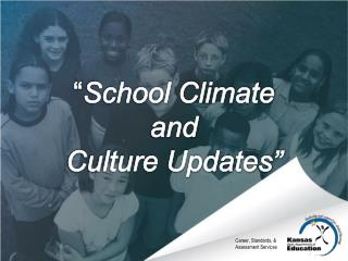 """ School Climate  and  Culture Updates"""