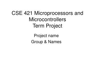 CSE 421 Microprocessors and Microcontrollers Term Project
