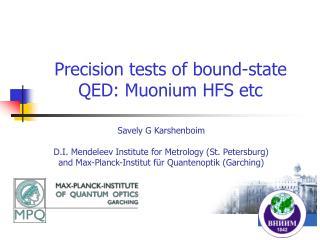 Precision tests of bound-state QED: Muonium HFS etc