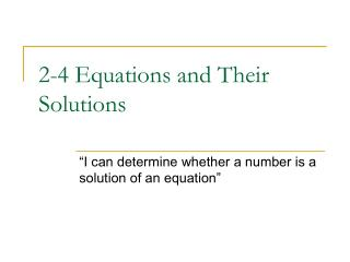 2-4 Equations and Their Solutions