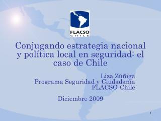 Conjugando estrategia nacional y pol tica local en seguridad: el caso de Chile