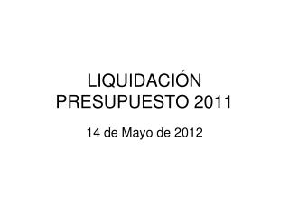 LIQUIDACIÓN PRESUPUESTO 2011