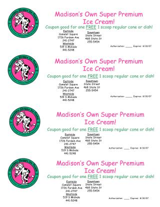 Madison�s Own Super Premium  Ice Cream!
