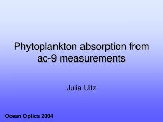 Phytoplankton absorption from ac-9 measurements