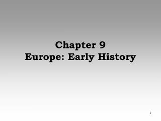 Chapter 9 Europe: Early History