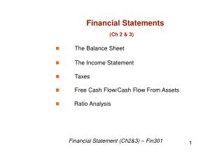 Financial Statements (Ch 2 & 3) The Balance Sheet The Income Statement Taxes