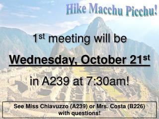 1 st  meeting will be Wednesday, October 21 st in A239 at 7:30am!