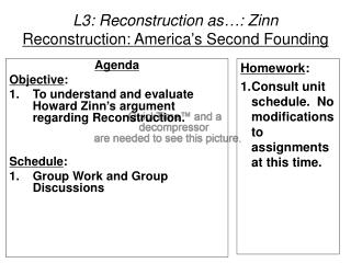 L3: Reconstruction as…: Zinn Reconstruction: America's Second Founding