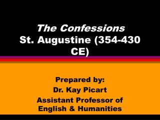 The Confessions St. Augustine (354-430 CE)