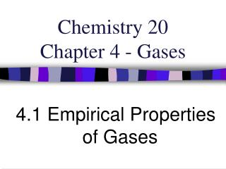 Chemistry 20 Chapter 4 - Gases