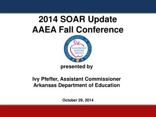 2014  SOAR Update AAEA Fall Conference