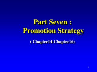 Part Seven :  Promotion Strategy