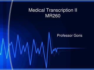 Medical Transcription II  MR260
