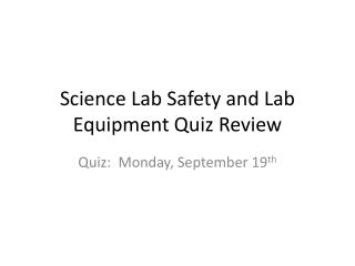 Science Lab Safety and Lab Equipment Quiz Review
