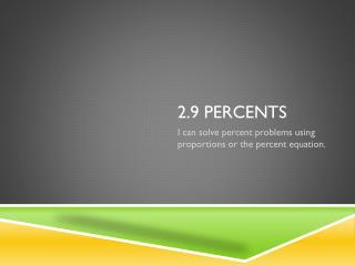 2.9  Percents