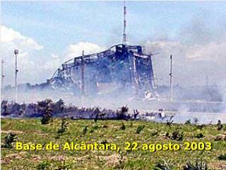 Base de Alc ntara, 22 agosto 2003