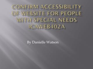 Confirm accessibility of website for people with special needs ICAWEB402A