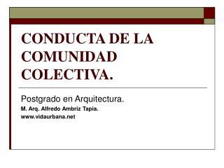CONDUCTA DE LA COMUNIDAD COLECTIVA.
