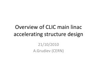 Overview of CLIC main  linac  accelerating structure design