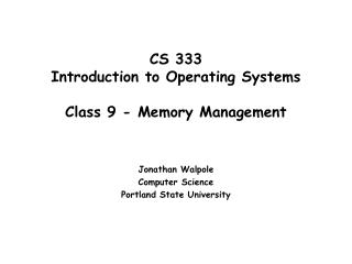 CS 333 Introduction to Operating Systems  Class 9 - Memory Management