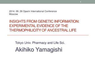 Tokyo Univ. Pharmacy and Life Sci. Akihiko  Yamagishi