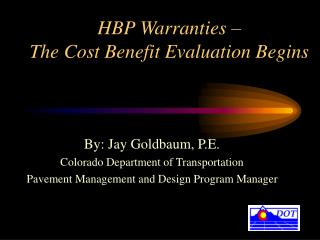 HBP Warranties    The Cost Benefit Evaluation Begins